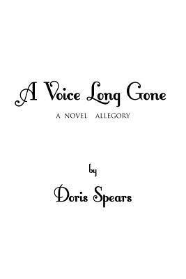 A Voice Long Gone