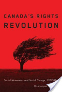 Canada's Rights Revolution: Social Movements and Social Change, 1937-82