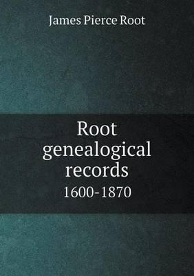 Root Genealogical Records 1600-1870