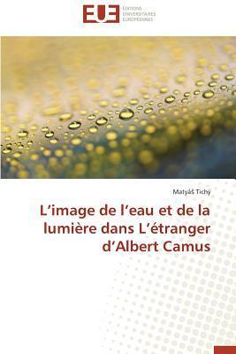 L Image de l Eau et de la Lumiere Dans l Étranger d Albert Camus