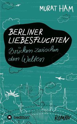 Berliner Liebesfluchten