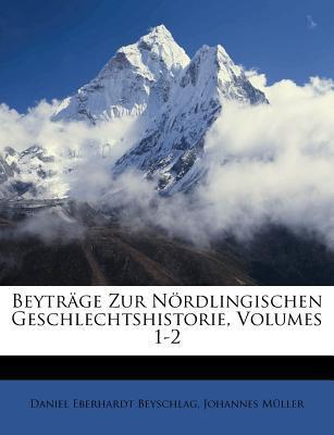Beyträge Zur Nördlingischen Geschlechtshistorie, Volumes 1-2