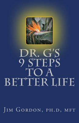 Dr. G's 9 Steps to a Better Life