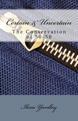 Certain & Uncertain