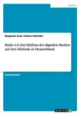 Radio 2.0. Der Einfluss der digitalen Medien auf den Hörfunk in Deutschland