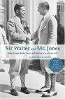 Sir Walter And Mr. Jones