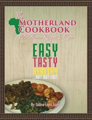 The Motherland Cookbook