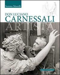Don Luciano Carnessali artista