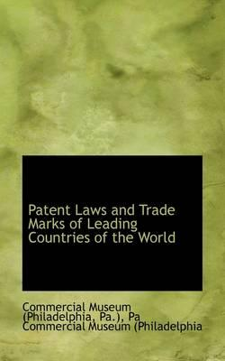 Patent Laws and Trade Marks of Leading Countries of the World