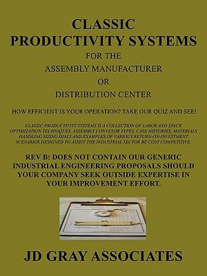 Classic Productivity Systems for the Assembly Manufacturer or Distribution Center