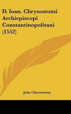 D. Ioan. Chrysostomi...