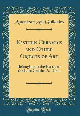 Eastern Ceramics and Other Objects of Art