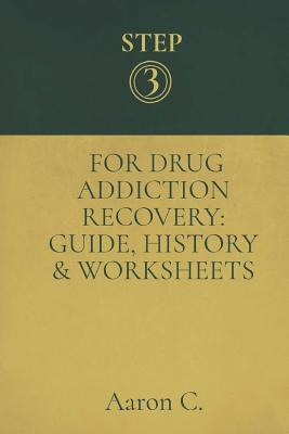 Step Three For Drug Addiction Recovery