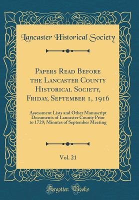 Papers Read Before the Lancaster County Historical Society, Friday, September 1, 1916, Vol. 21