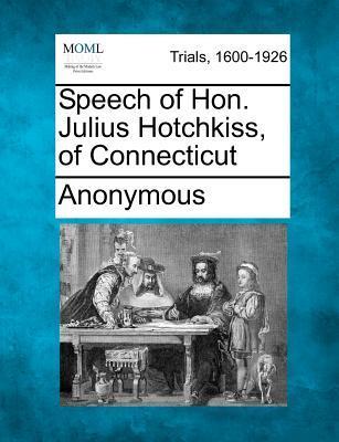 Speech of Hon. Julius Hotchkiss, of Connecticut