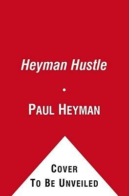 The Heyman Hustle