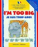 I'm Too Big/Je Suis Trop Gros