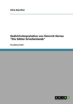 """Gedichtinterpretation von Heinrich Heines """"Die Götter Griechenlands"""""""