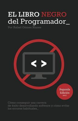 El libro negro del programador / The Black Book of Programmer
