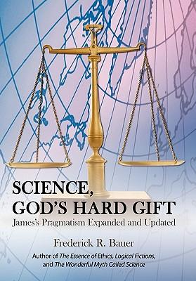 Science, God's Hard Gift