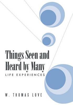 Things Seen and Heard by Many
