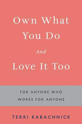 Own What You Do and Love It Too