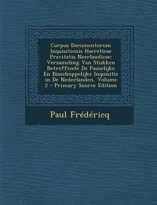 Corpus Documentorum Inquisitionis Haereticae Pravitatis Neerlandicae