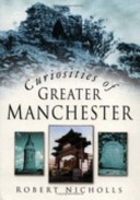 Curiosities of Greater Manchester