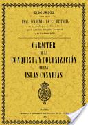 Carácter de la conquista y colonización de las Islas Canarias