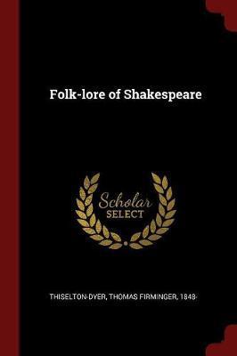 Folk-Lore of Shakesp...