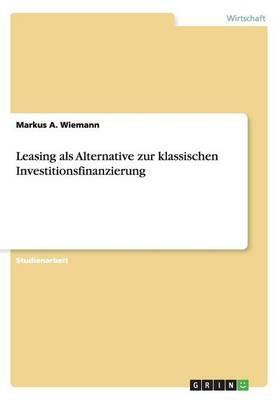 Leasing als Alternative zur klassischen Investitionsfinanzierung