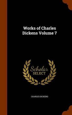 Works of Charles Dickens Volume 7