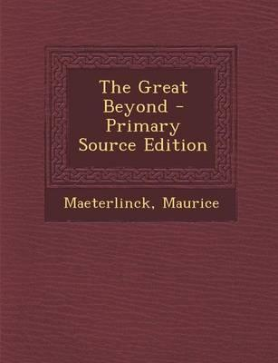 The Great Beyond - Primary Source Edition
