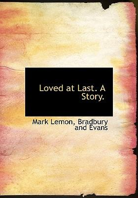 Loved at Last. a Sto...