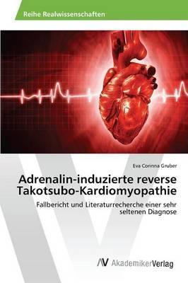 Adrenalin-induzierte reverse Takotsubo-Kardiomyopathie