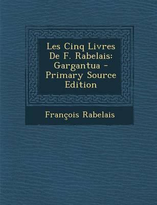 Les Cinq Livres de F. Rabelais