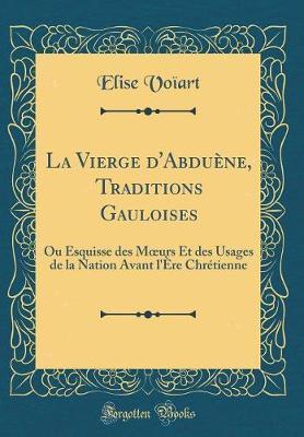 La Vierge d'Abduène, Traditions Gauloises