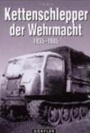 Kettenschlepper der Wehrmacht 1935 - 1945