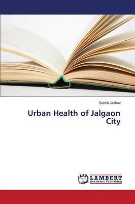 Urban Health of Jalgaon City