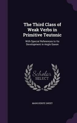 The Third Class of Weak Verbs in Primitive Teutonic