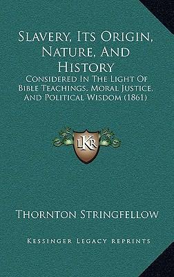 Slavery, Its Origin, Nature, and History