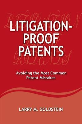 Litigation-Proof Patents