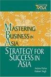 Strategy for Success in Asia in the Mastering Business in Asia series