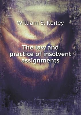 The Law and Practice of Insolvent Assignments