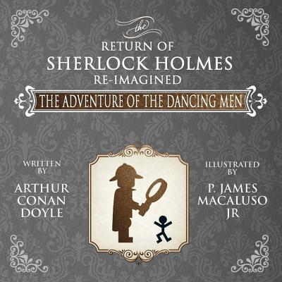 The Adventure of the Dancing Men - The Return of Sherlock Holmes Re-Imagined