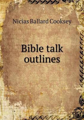 Bible Talk Outlines