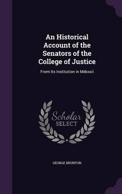 An Historical Account of the Senators of the College of Justice
