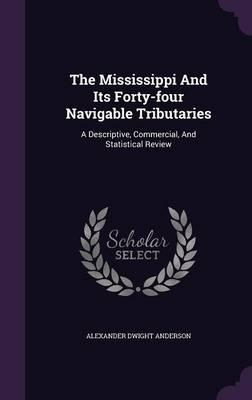 The Mississippi and Its Forty-Four Navigable Tributaries