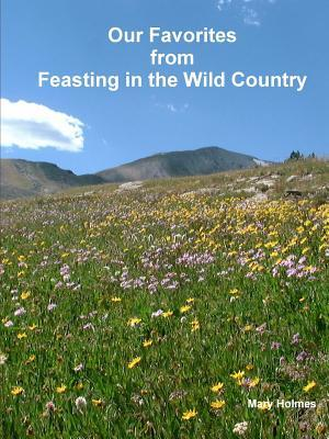 Our Favorites from Feasting in the Wild Country