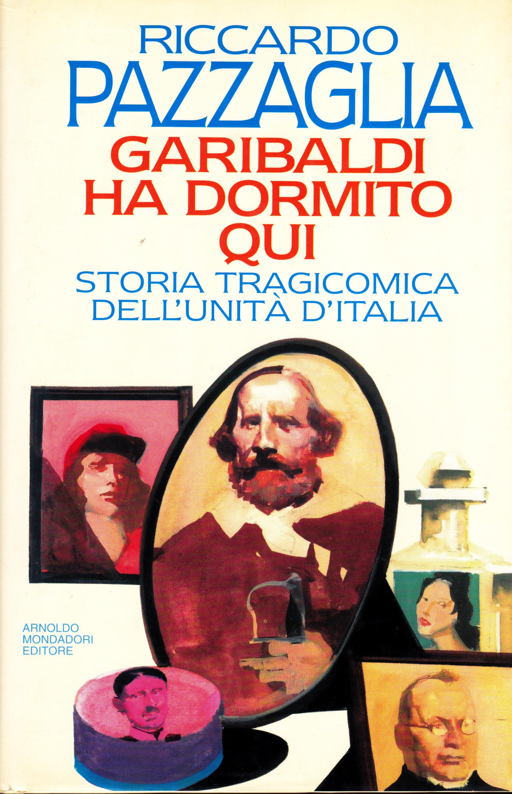 """""""La storia tragicomica dell'unità d'Italia. Garibaldi ridicolizzato e irriso"""" di Domenico Bonvegna"""